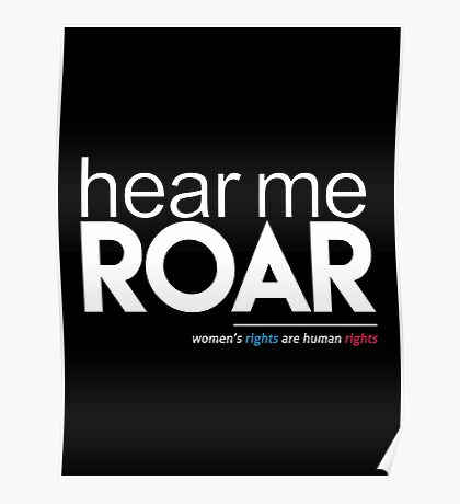 Hear Me Roar (Women's Rights are Human Rights) Poster