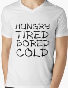 HUNGRY TIRED BORED COLD Mens V-Neck T-Shirt