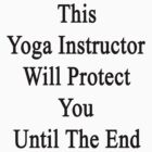 This Yoga Instructor Will Protect You Until The End  by supernova23