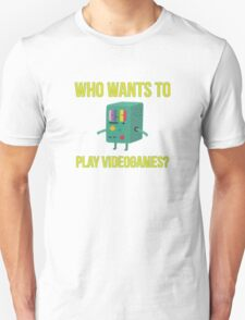Who wants to play videogames? T-Shirt