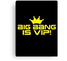 Big Bang VIP 1 Canvas Print