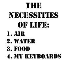 The Necessities Of Life: My Keyboards - Black Text by cmmei