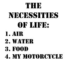 The Necessities Of Life: My Motorcycle - Black Text by cmmei