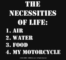 The Necessities Of Life: My Motorcycle - White Text by cmmei