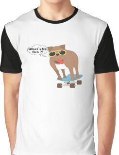 What`s Up Bro Funny Skateboard Dog Graphic T-Shirt
