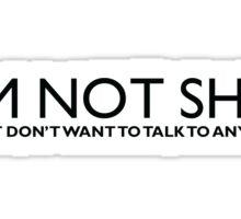 I'm Not Shy Sticker