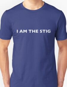 I AM THE STIG - English White Writing Unisex T-Shirt