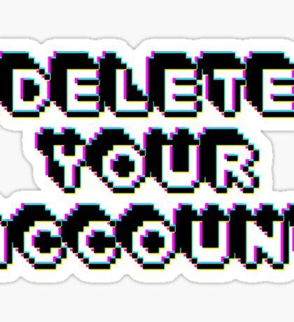 delete your account Sticker