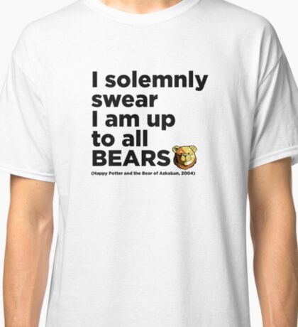 ROBUST Bear up to all quote Classic T-Shirt