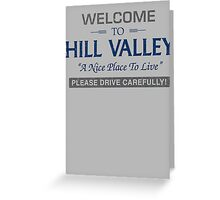 Welcome To Hill Valley Greeting Card