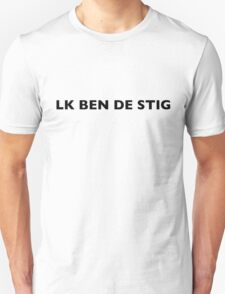 I AM THE STIG - DUTCH Black Writing Unisex T-Shirt