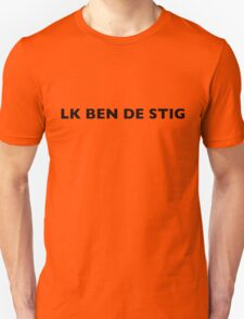 I AM THE STIG - DUTCH Black Writing T-Shirt