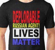 DEPLORABLE RUSSIAN AGENT LIVES MATTER 1 Unisex T-Shirt