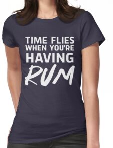 Time flies when you're having rum Womens Fitted T-Shirt
