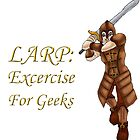 LARP: Exercise for Geeks by Mishcana