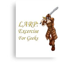 LARP: Exercise for Geeks Canvas Print