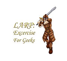 LARP: Exercise for Geeks Photographic Print