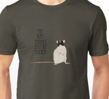 My rat thinks YOU'RE yucky Unisex T-Shirt