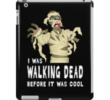 I Was Walking Dead Before It Was Cool iPad Case/Skin