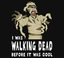 I Was Walking Dead Before It Was Cool Kids Clothes