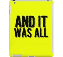 And it was all... iPad Case/Skin
