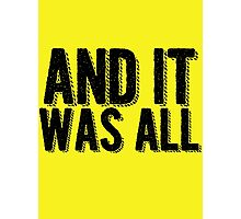 And it was all... Photographic Print
