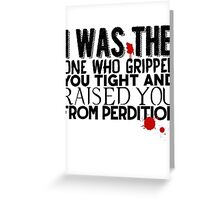 Gripped You Tight Greeting Card