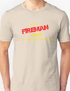 It's A FIREMAN thing, you wouldn't understand !! T-Shirt