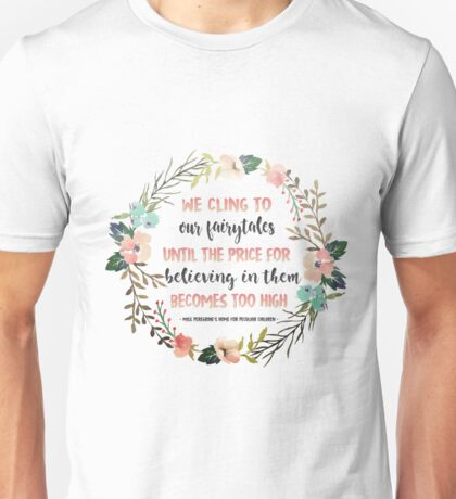 Miss Peregrine's Quote Unisex T-Shirt