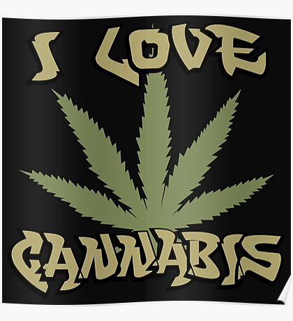 I Love Cannabis Marijuana Poster