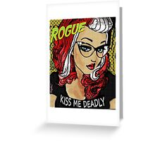 Rogue / Kiss Me Deadly Greeting Card