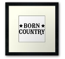 Born Country Framed Print