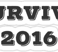 I Survived 2016 Sticker