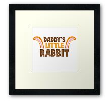 Daddy's little rabbit bunny ears Framed Print