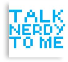 talk nerdy to me Canvas Print