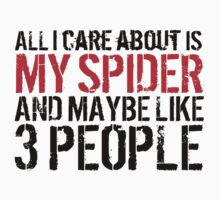 Funny 'All I care about is my spider and like maybe 3 people' T-shirt by Albany Retro
