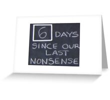 6 days since our last nonsense Greeting Card