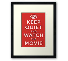 Keep Quiet And Watch The Movie Framed Print