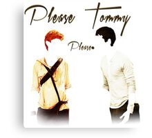 Please Tommy Canvas Print