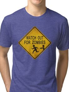 Watch Out For Zombies Tri-blend T-Shirt