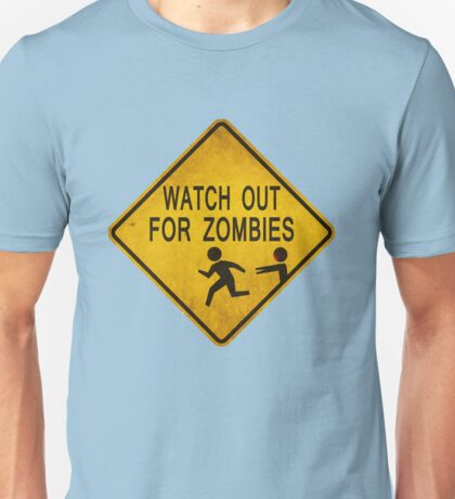 Watch Out For Zombies Unisex T-Shirt