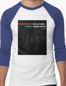 Horsepower sells cars; Torque wins races Men's Baseball ¾ T-Shirt