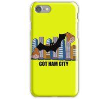 Got Ham City! iPhone Case/Skin