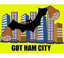 Got Ham City! Photographic Print