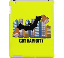 Got Ham City! iPad Case/Skin