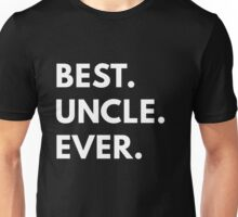 Best Uncle Ever - Family Shirts Unisex T-Shirt