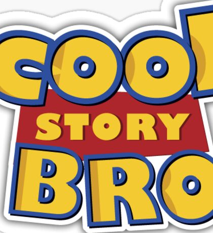 Toy Story - Cool story bro Sticker
