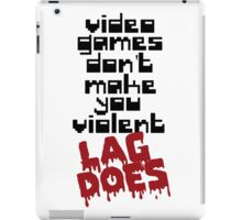 Video Games Lag iPad Case/Skin