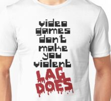 Video Games Lag Unisex T-Shirt