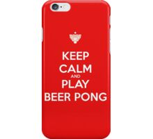 Keep Calm and Play Beer Pong iPhone Case/Skin